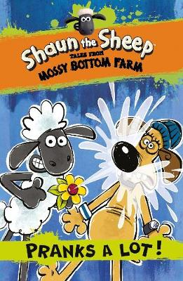 Shaun the Sheep: Pranks a Lot! by Martin Howard