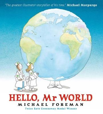 Hello, Mr World by Michael Foreman