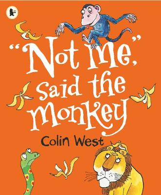 Not Me, Said the Monkey by Colin West