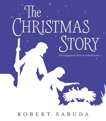 The Christmas Story An Exquisite Pop-up Retelling by Robert Sabuda