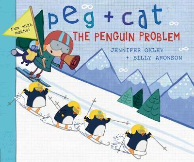 Peg + Cat: The Penguin Problem by Billy Aronson, Jennifer Oxley