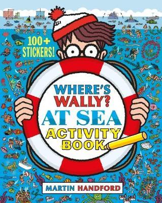 Where's Wally? At Sea Activity Book by Martin Handford