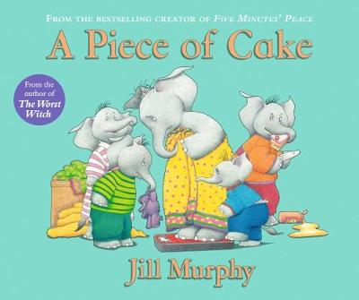 A Piece of Cake by Jill Murphy