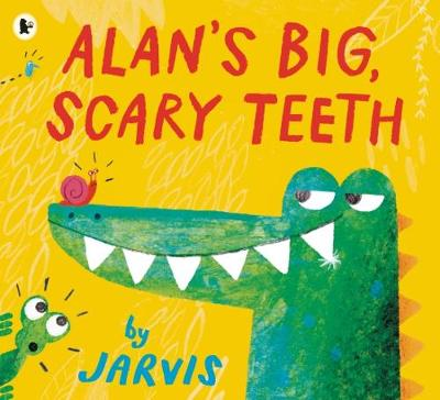 Alan's Big, Scary Teeth by Jarvis