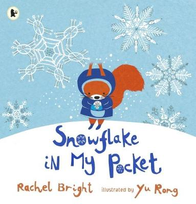 Snowflake in My Pocket by Rachel Bright