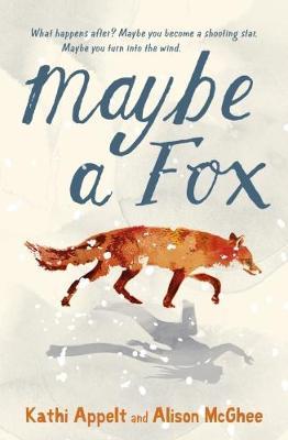 Maybe a Fox by Alison McGhee, Kathi Appelt