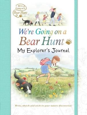 We're Going on a Bear Hunt: My Explorer's Journal by