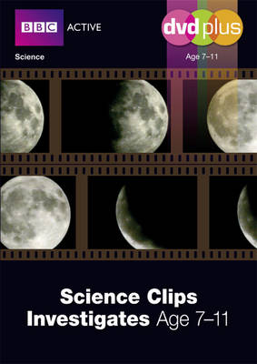 Science Clips Investigate Years 5 to 6 DVD Plus Pack by Penny Coltman