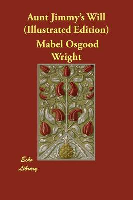 Aunt Jimmy's Will (Illustrated Edition) by Mabel Osgood Wright