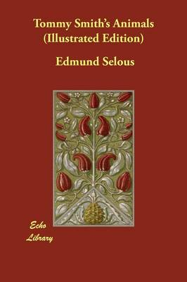 Tommy Smith's Animals (Illustrated Edition) by Edmund Selous