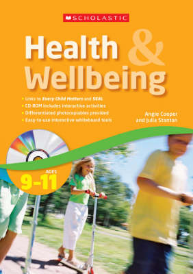 Health and Wellbeing Ages 9-11 by Julia Stanton, Angi Cooper