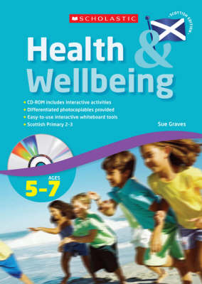 Health and Wellbeing - Scottish Primary 2 to 3 by Sue Graves