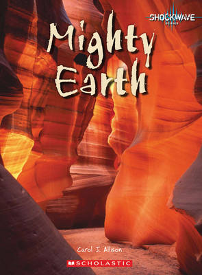 Mighty Earth by Carol J. Allison