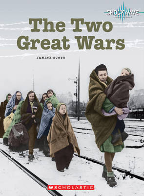 The Two Great Wars by Janine Scott