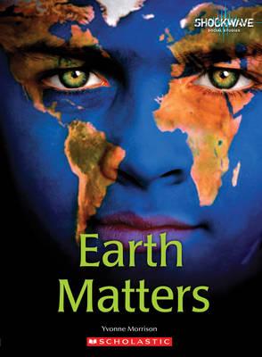 Earth Matters by Yvonne Morrison
