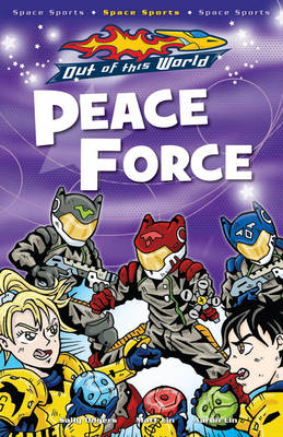 Peace Force Space Sports Zone 3 by Sally Odgers