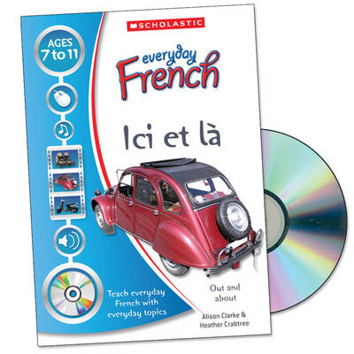 Ici Et La! by Alison Clarke, Heather Crabtree