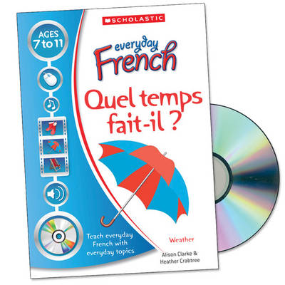 Quel Temps Fait-il? by Alison Clarke, Heather Crabtree