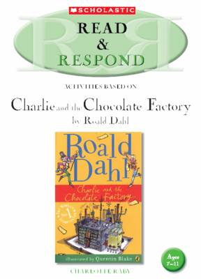 Charlie and the Chocolate Factory Teacher Resource by Charlotte Raby