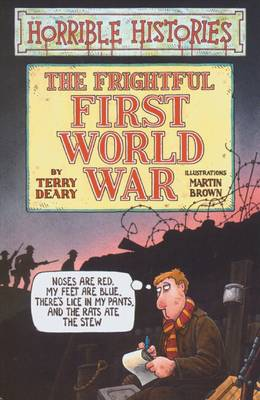 The Frightful First World War by Terry Deary