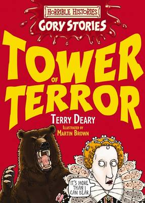 Tower of Terror A Terrible Tudor Adventure by Terry Deary