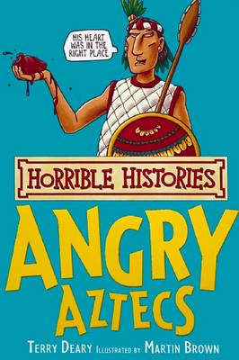 The Angry Aztecs by Terry Deary