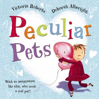 Peculiar Pets by Victoria Roberts
