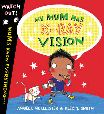 My Mum Has X-Ray Vision by Angela McAllister