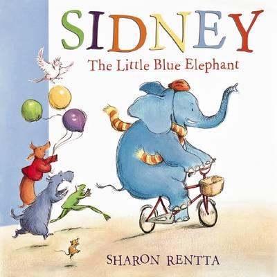 Sidney the Little Blue Elephant by Sharon Rentta