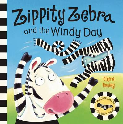 Zippity Zebra and the Windy Day by Claire Henley