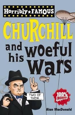 Winston Churchill and His Woeful Wars by Alan MacDonald