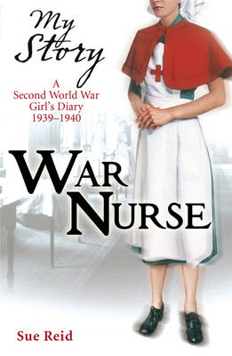 War Nurse by Sue Reid