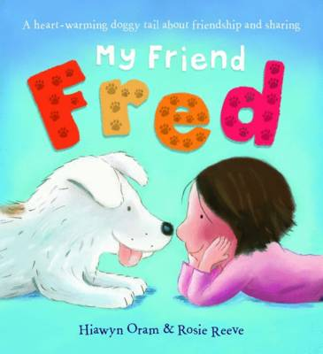 My Friend Fred by Hiawyn Oram