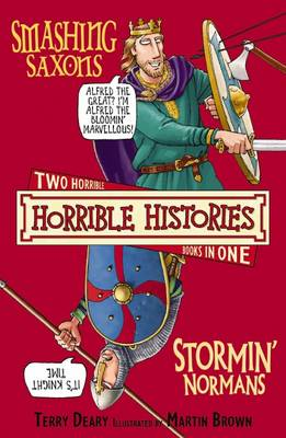Smashing Saxons and Stormin' Normans by Terry Deary