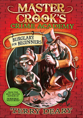Master Crook's Crime Academy: Burglary For Beginners by Terry Deary
