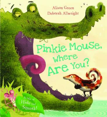 Pinkie Mouse, Where are You? by Alison Green