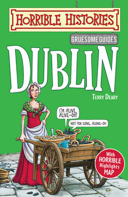 Gruesome Guides: Dublin by Terry Deary