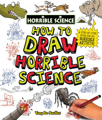 How to Draw Horrible Science by Tony De Saulles