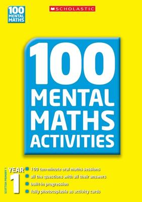 100 Mental Maths Activities, Year 1 by Ann Montague-Smith, Margaret Gronow