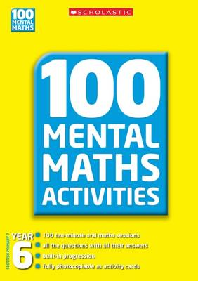 100 Mental Maths Activities Year 6 by John Davis, Margaret Gronow