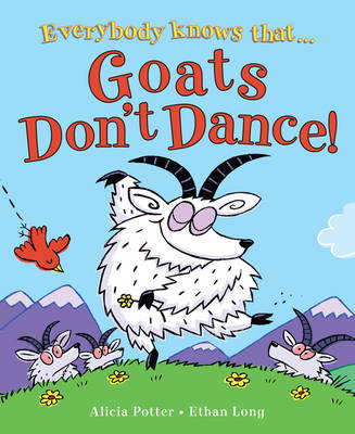 Goats Don't Dance! by Alicia Potter