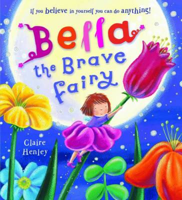 Bella the Brave Fairy by Claire Henley