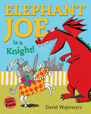 Elephant Joe is a Knight! by David Wojtowycz