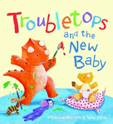 Troubletops and New Baby by Katherine Halligan