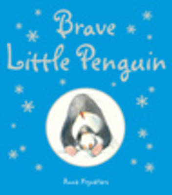 Brave Little Penguin by Anna Pignataro