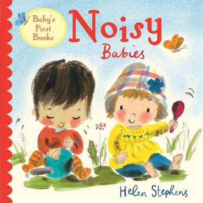 Noisy Babies by Helen Stephens