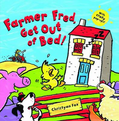 Farmer Fred, Get Out of Bed by Christyan Fox