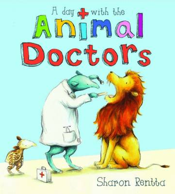 A Day with the Animal Doctors by Sharon Rentta