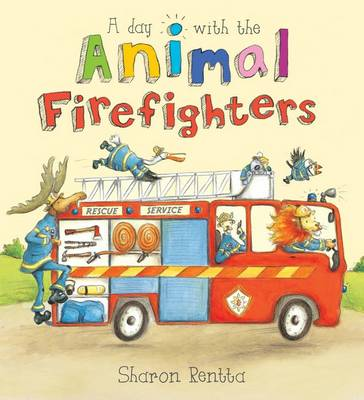 A Day with the Animal Firefighters by Sharon Rentta