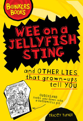 Wee on a Jellyfish Sting and Other Lies... by Tracey Turner